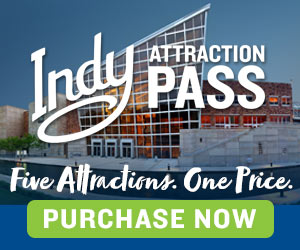 Visit Indy Attraction Pass 4 Premium WebAd 030121
