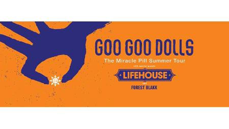 Goo Goo Dolls - The Miracle Pill Summer Tour with Lifehouse and Forest Blakk