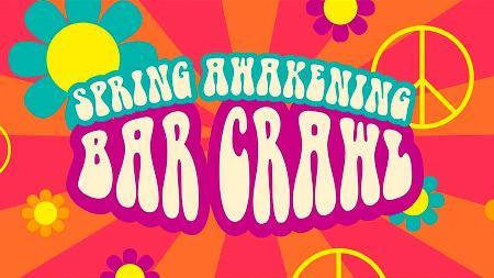 Spring Awakening Bar Crawl