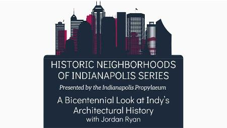 Historic Neighborhoods of Indianapolis - Indy Bicentennial Architecture