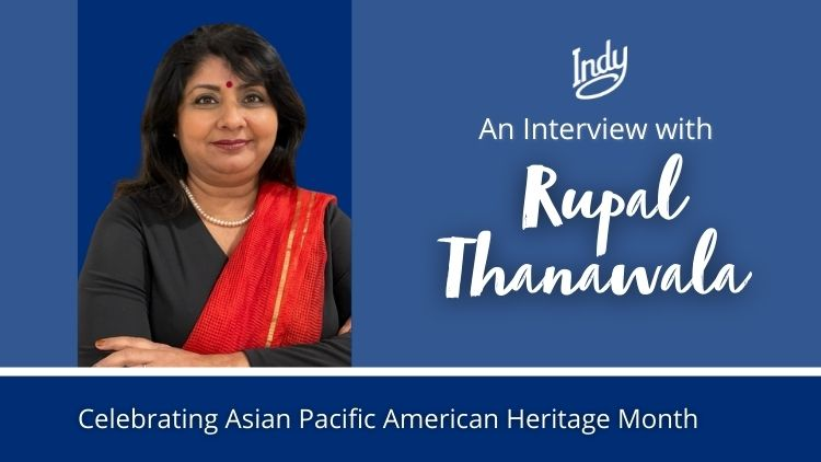 Celebrating Asian Pacific American Heritage Month: An Interview with Rupal Thanawala